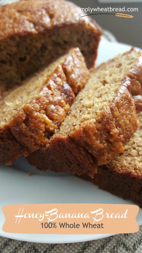 100% whole wheat honey-banana bread